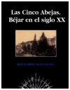 2.3 Premio Ciudad de Béjar: Las Cinco Abejas. Béjar en el siglo XX.