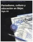 3.1 Varia Bejarana: Periodismo, cultura y educación en Béjar. Siglo XX